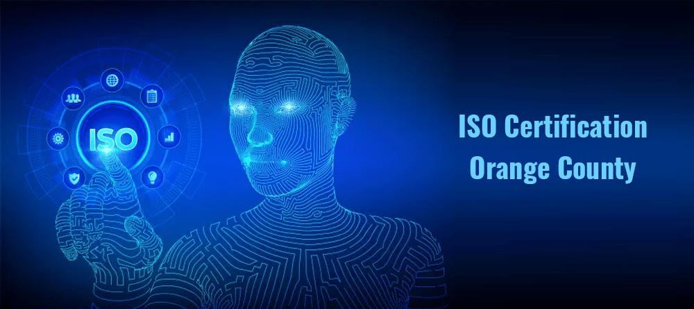 ISO Certification Orange County